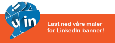Last ned våre maler for LinkedIn-banner her!